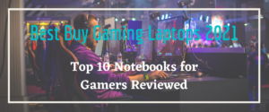 Top 10 Notebooks for Gamers Reviewed