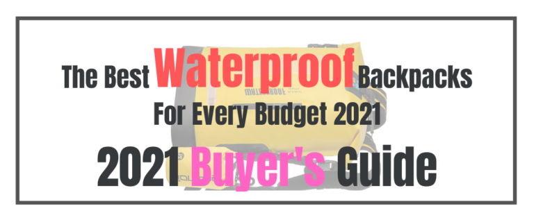 The Best Waterproof Backpacks For Every Budget 2021
