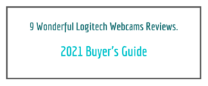 Read more about the article 9 Wonderful Logitech Webcams Reviews. 2021 Buyer's Guide